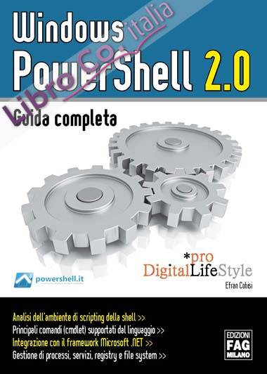 Windows PowerShell 2.0. Guida completa