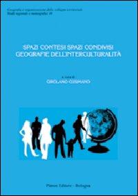 Spazi Contesi Spazi Condivisi. Geografie dell'Interculturalità