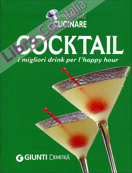Tutto cocktail. I migliori drink per l'happy hour