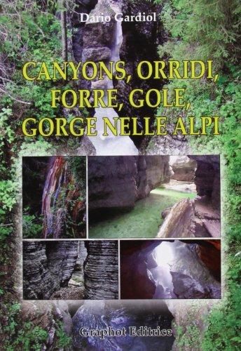Canyons, orridi, forre, gole, gorge nelle Alpi.