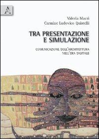 Tra Presentazione e Simulazione. Comunicazione dell'Architettura nell'Era Digitale