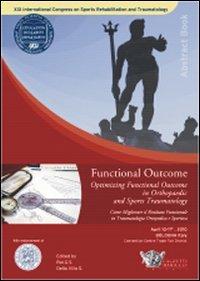 Funcional outcome. Come migliorare il risultato funzionale in traumatologia ortopedica e sportiva.