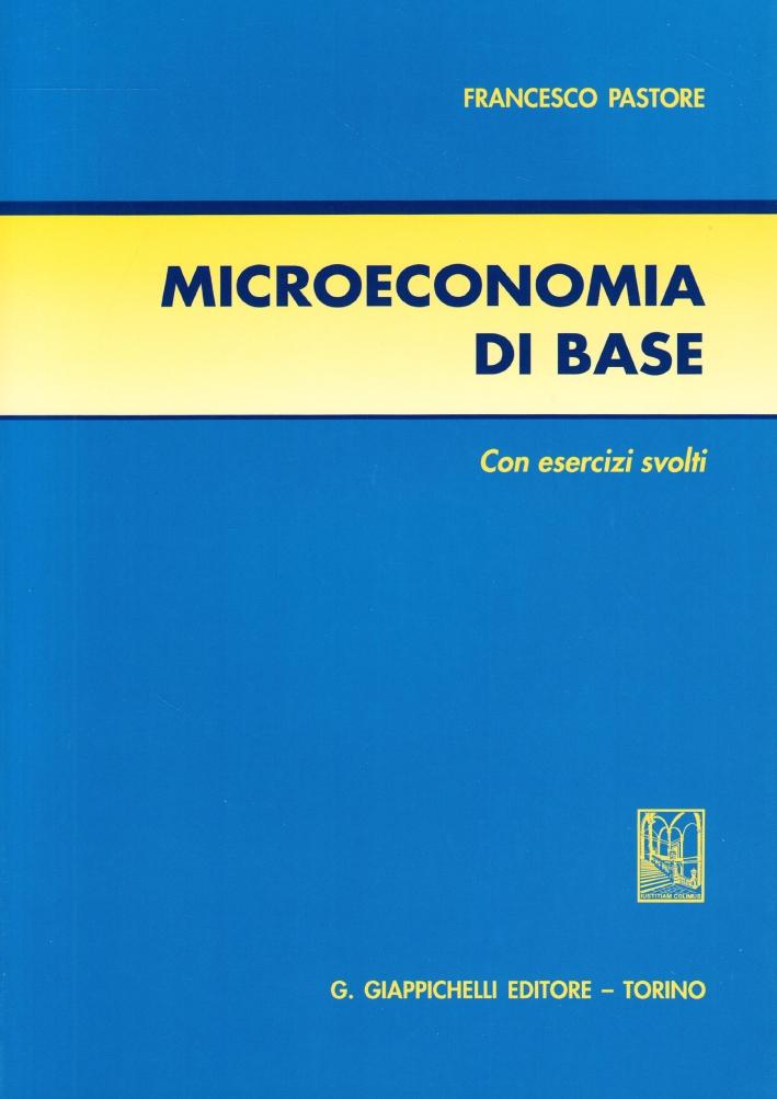 Microeconomia di base. Con esercizi svolti
