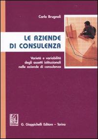 Le aziende di consulenza. Varietà e variabilità degli assetti istituzionali nelle aziende di consulenza
