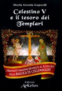 Celestino V e il Tesoro dei Templari.