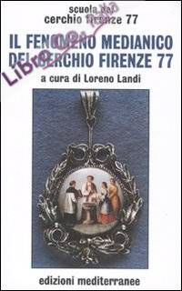 Il fenomeno medianico del Cerchio Firenze 77.