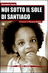 Noi sotto il sole di Santiago
