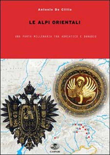 Nelle Alpi orientali tra Adriatico e Danubio. Incontri e scontri millenari
