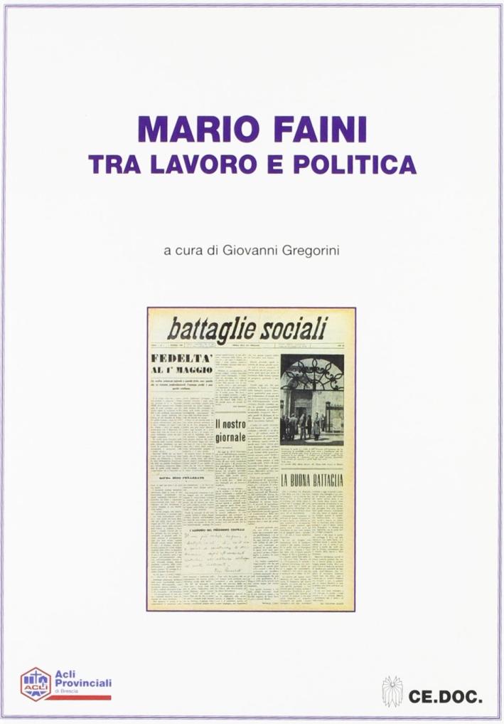 Mario Faini: tra lavoro e politica