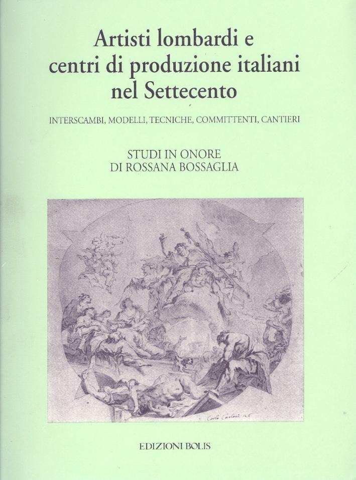 Artisti lombardi e centri di produzione italiani del Settecento. Interscambi, modelli, tecniche, committenti, cantieri