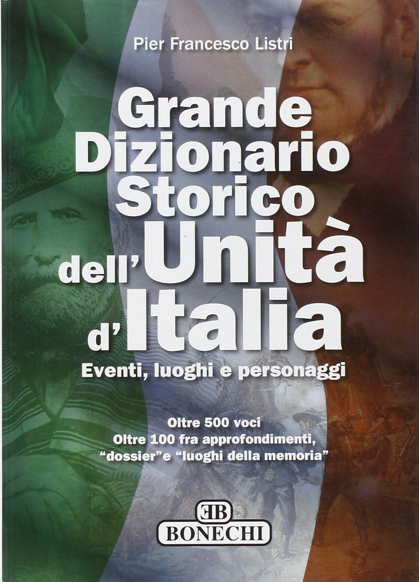 Grande dizionario storico dell'unità d'Italia. Eventi, luoghi e personaggi