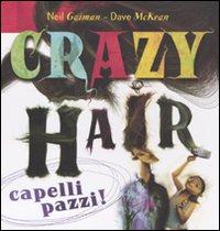 Crazy Hair. Capelli Pazzi