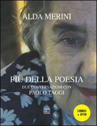 Più della poesia. Due conversazioni con Paolo Taggi. Con DVD.