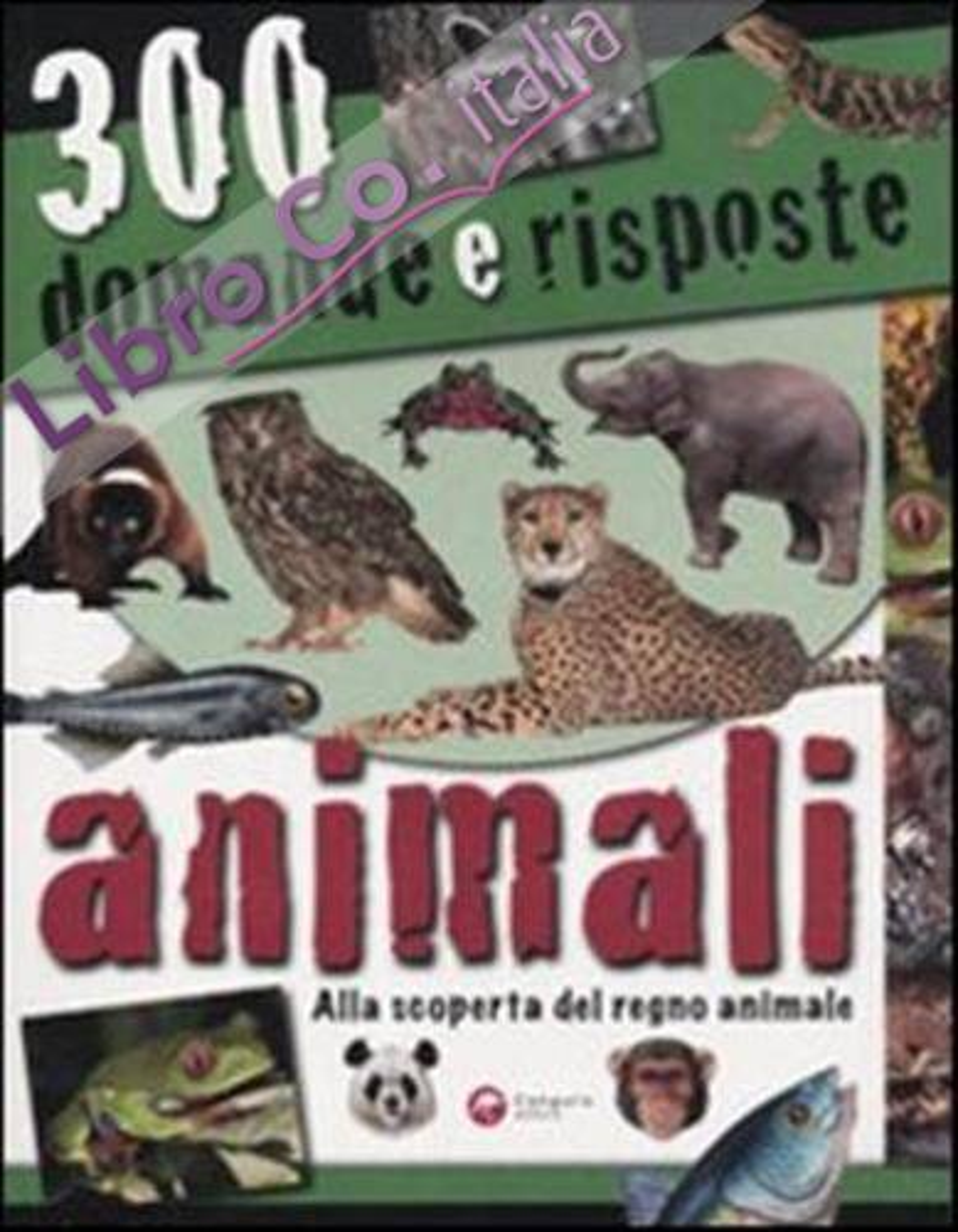 Trecento domande e risposte. Animali.