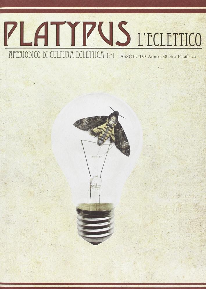 Platypus l'eclettico. Periodico di culutra eclettica. Vol. 1.