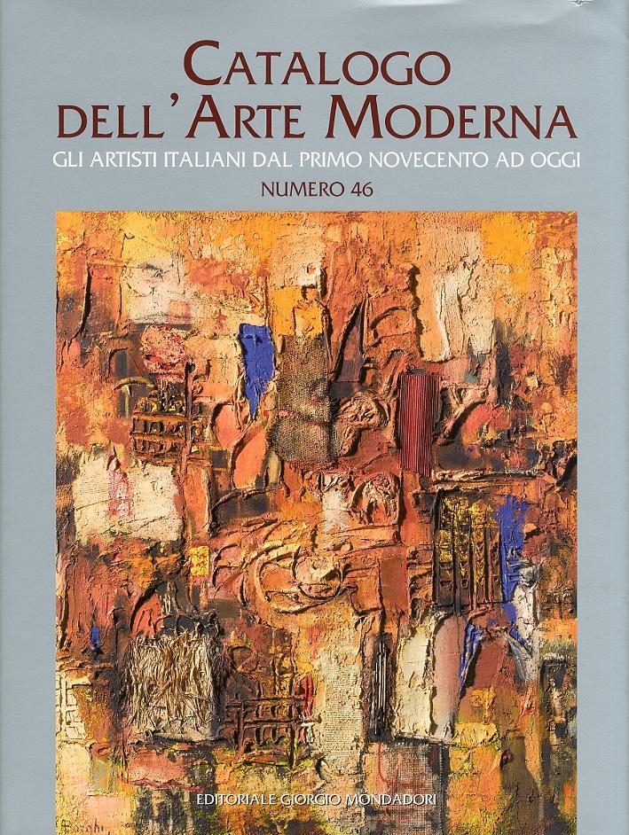 Catalogo dell'arte Moderna. Gli artisti italiani dal Primo Novecento ad oggi. Vol. 46.
