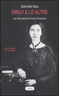 Emily e le altre. Il genio di Emily Dickinson nella grande poesia femminile del Novecento.