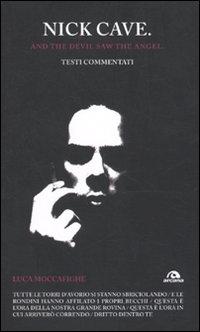 Nick Cave. And the devil saw angel. Testi commentati.