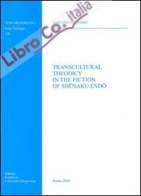 Transcultural theodicy in the fiction of Shusaku Endo.