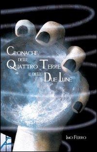 Cronache delle quattro terre e delle due lune.