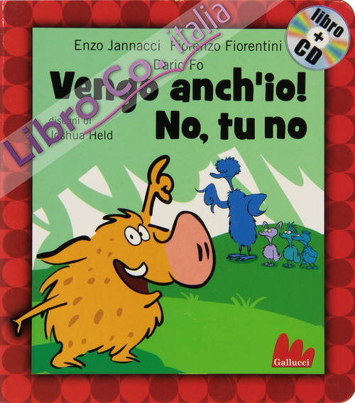 Vengo anch'io! No, tu no. Ediz. illustrata. Con CD Audio