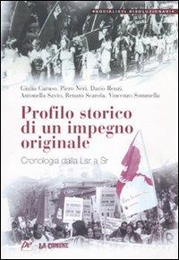 Profilo storico di un impegno originale. Cronologia dalla Lsr a Sr.