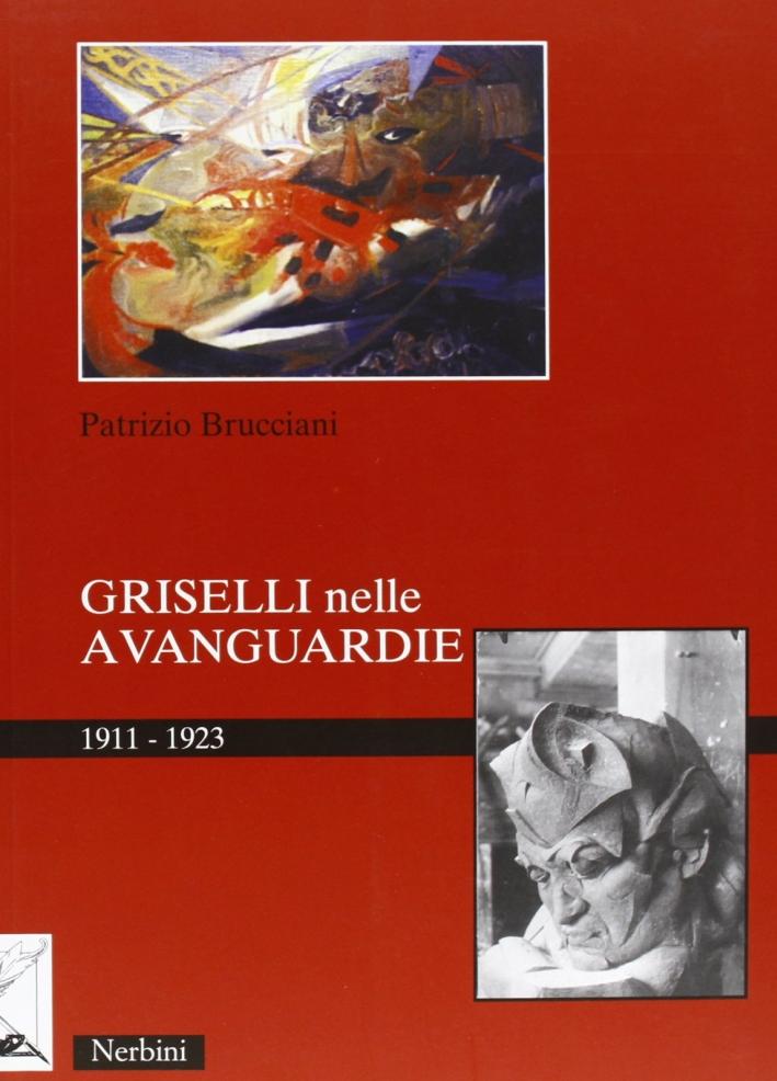 Griselli nelle avanguardie 1911-1923. Ediz. illustrata