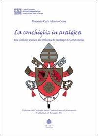 La conchiglia in araldica. Dal simbolo arcaico all'emblema di Santiago di Compostella.