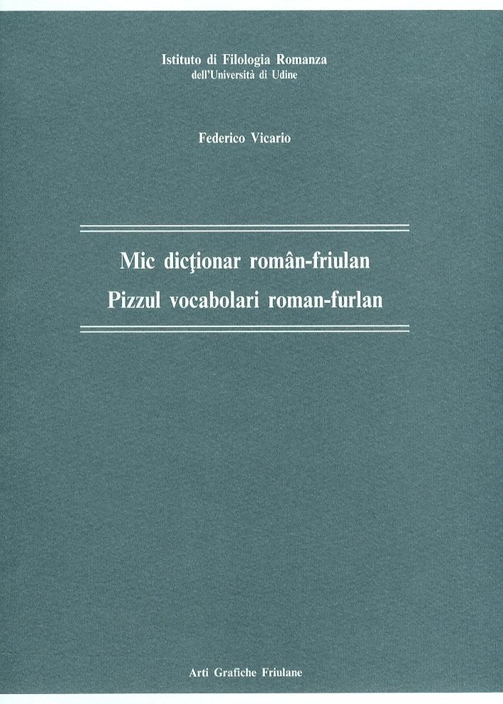 Mic dictionar roman-friulan. Pizzul vacabolari roman- furlan.