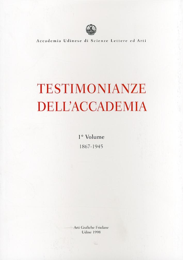 Testimonianze dell'Accademia. Vol. I. 1867-1945