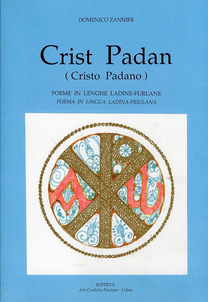Crist Padan. Cristo Padano. Poema in lingua ladina-friulana.