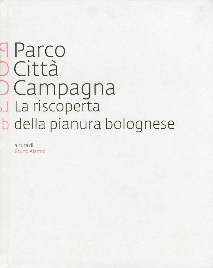 Parco Città Campagna. La riscoperta della pianura bolognese.