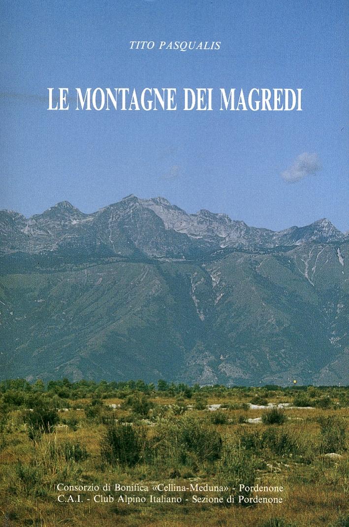 Le montagne dei magredi. Le risorgive del Vinchiaruzzo nel Parco Fluviale Meduna, Cellina e noncello.
