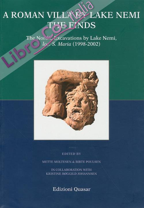A roman villa by Lake Nemi. The finds. The Nordic Excavations by Lake Nemi, loc. S. Maria (1998-2002).