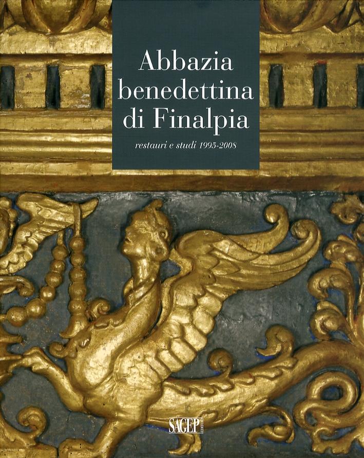Abbazia Benedettina di Finalpia. Restauri e Studi 1995-2008.