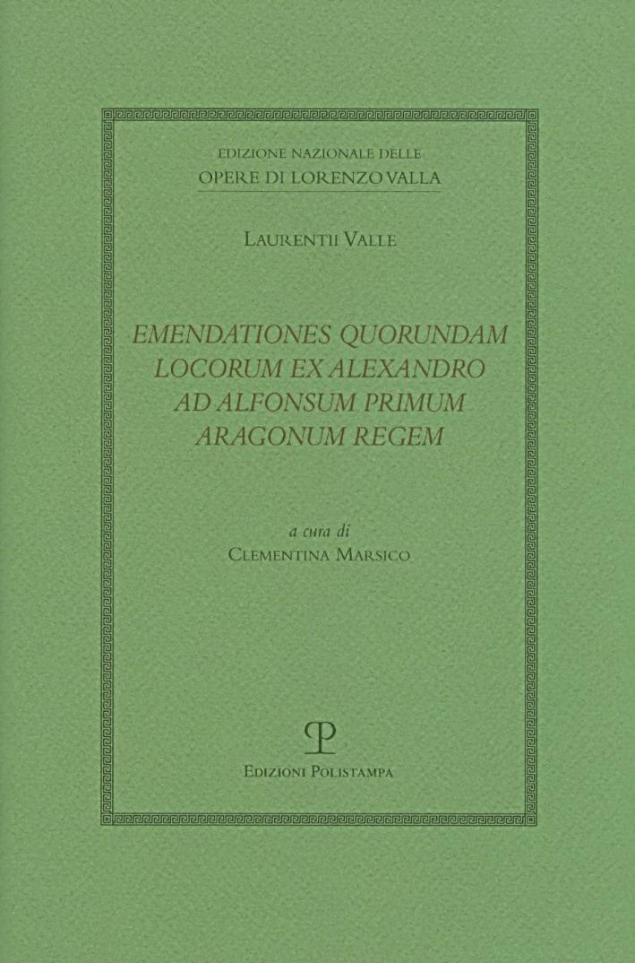 Emendationes quorundam locorum ex Alexandro ad Alfonsum primum aragonum regem