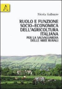 Ruolo e funzione socio-economica dell'agricoltura italiana per la salvaguardia delle aree rurali