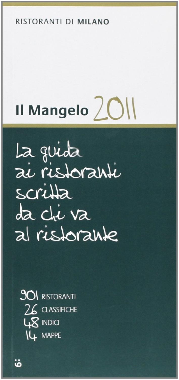 Il Mangelo di Milano. Ristoranti 2011