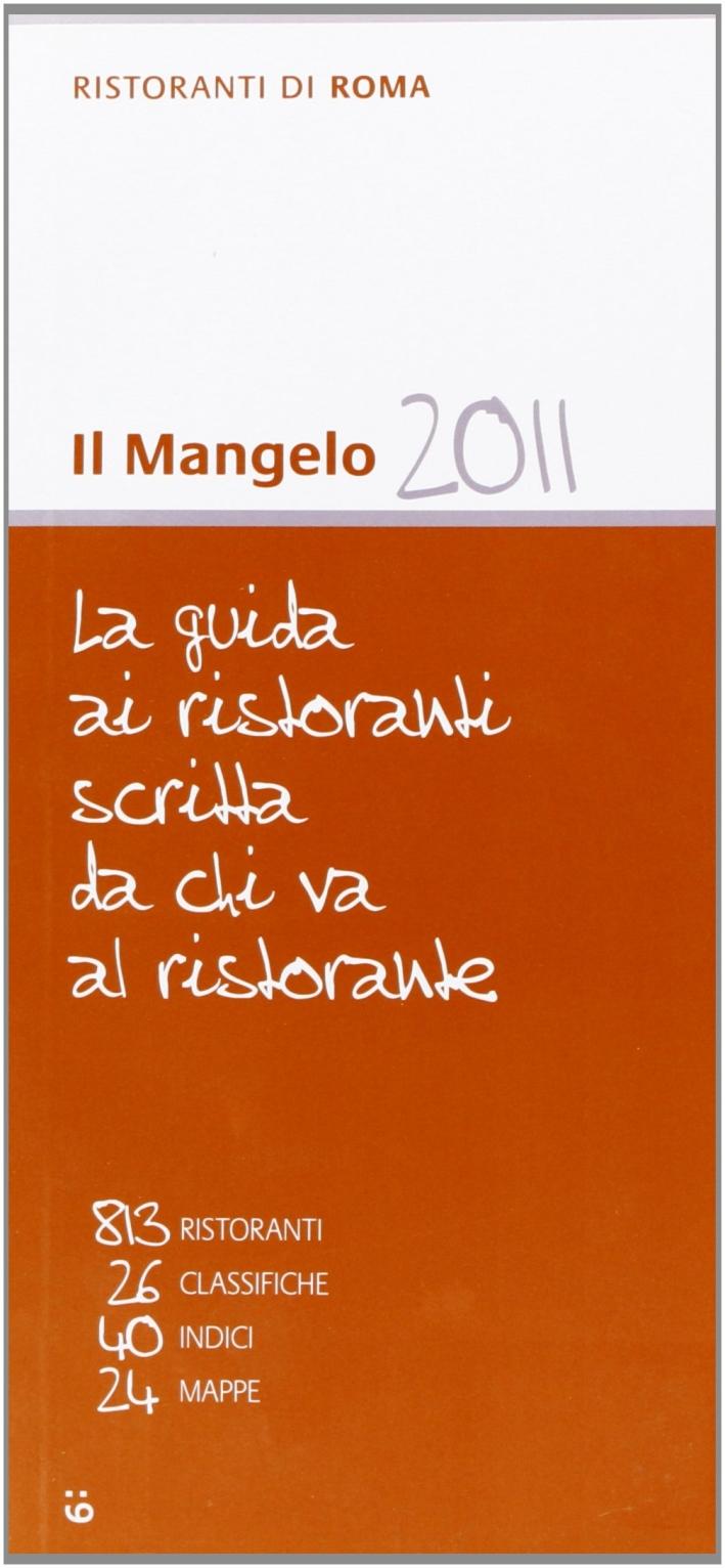 Il Mangelo di Roma. Ristoranti 2011