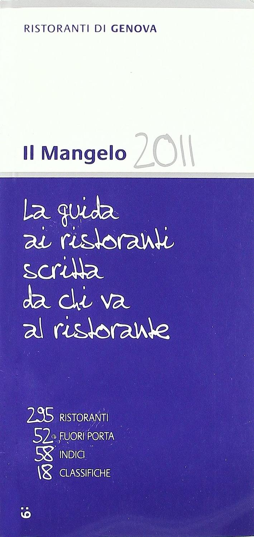 Il Mangelo di Genova. Ristoranti 2011