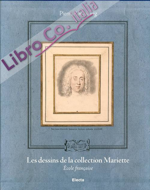 Les Dessins de la Collection de Pierre-Jean Mariette. Vol. 1-2. Ecole Francaise
