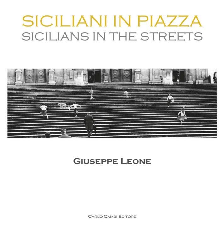 Siciliani in Piazza. Sicilians in the Streets