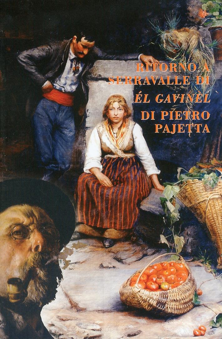 Ritorno a Serravalle di El Gavinel di Pietro Pajetta. Un copolavoro del Realismo Veneto. Una metafora della vita