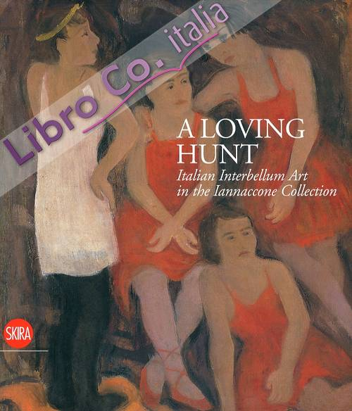 A Loving Hunt. Italian Interbellum Art in the Iannaccone Collection