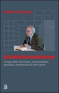 Architecturminimum. Le basi dello storicismo, strutturalismo, semiotica, ermeneutica & altre teorie