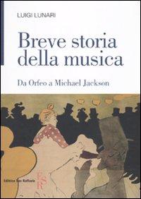 Breve storia della musica. Da Orfeo a Michael Jackson