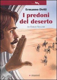 I predoni del deserto da Emilio Salgari. Ediz. illustrata