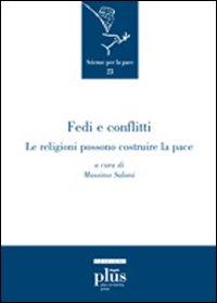 Fedi e conflitti. Le religioni possono costruire le pace