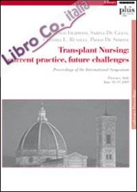 Transplant nursing: current practice, future challenges
