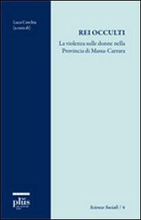 Rei occulti. La violenza sulle donne nella provincia di Massa-Carrara